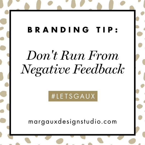 BRANDING TIP: HOW TO HANDLE NEGATIVE FEEDBACK