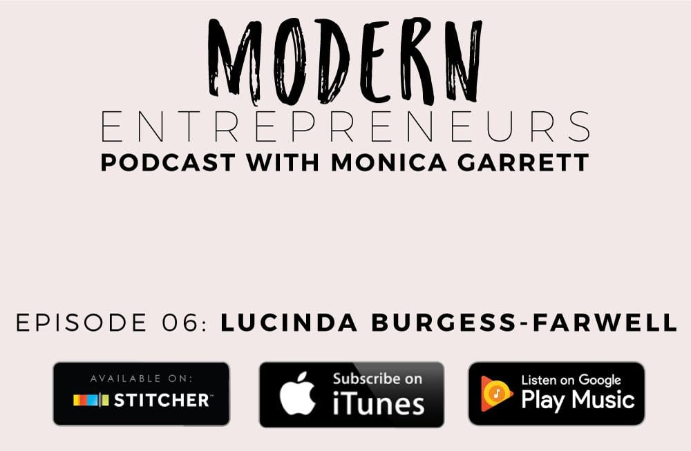 MODERN ENTREPRENEURS PODCAST EPISODE 6 WITH LUCINDA BURGESS-FARWELL