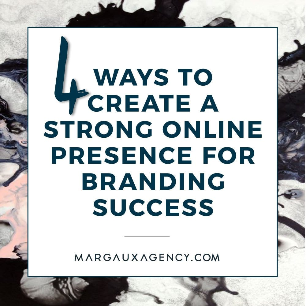 4 Ways to Create a strong online presence for branding success