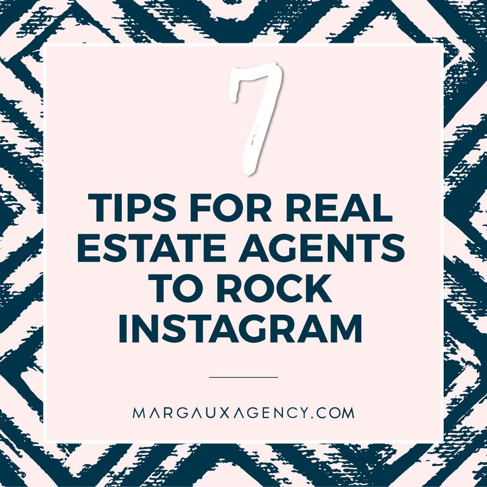 BLOG_7 TIPS FOR REAL ESTATE AGENTS TO ROCK INSTAGRAM