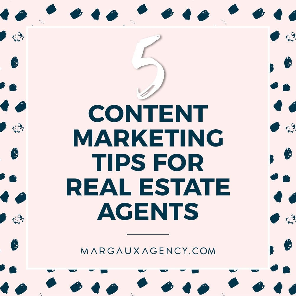 5 Content Marketing For Real estate agents