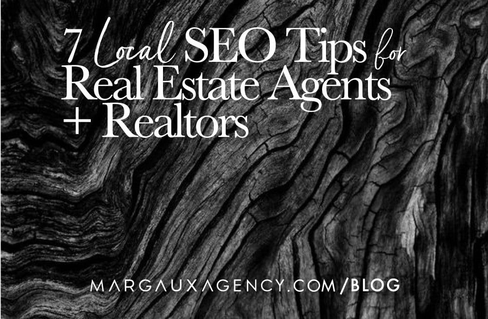 7 Local SEO Tips For Real Estate Agents or Realtors