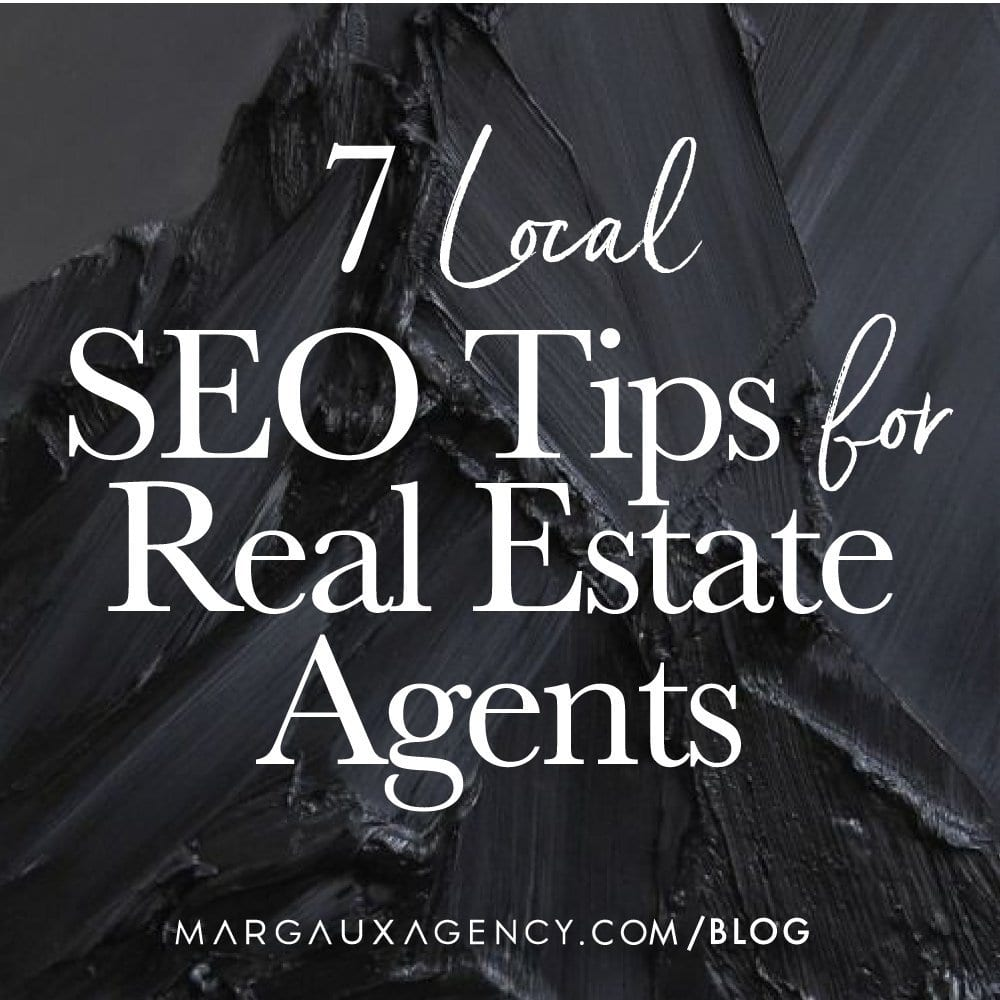 7 LOCAL SEO TIPS FOR REAL ESTATE AGENTS