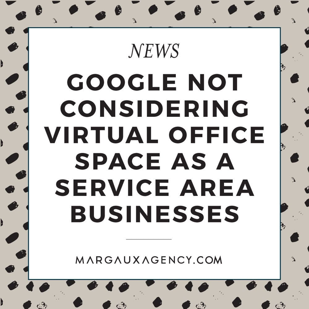 GOOGLE NOT CONSIDERING VIRTUAL OFFICE SPACE AS A SERVICE AREA BUSINESS