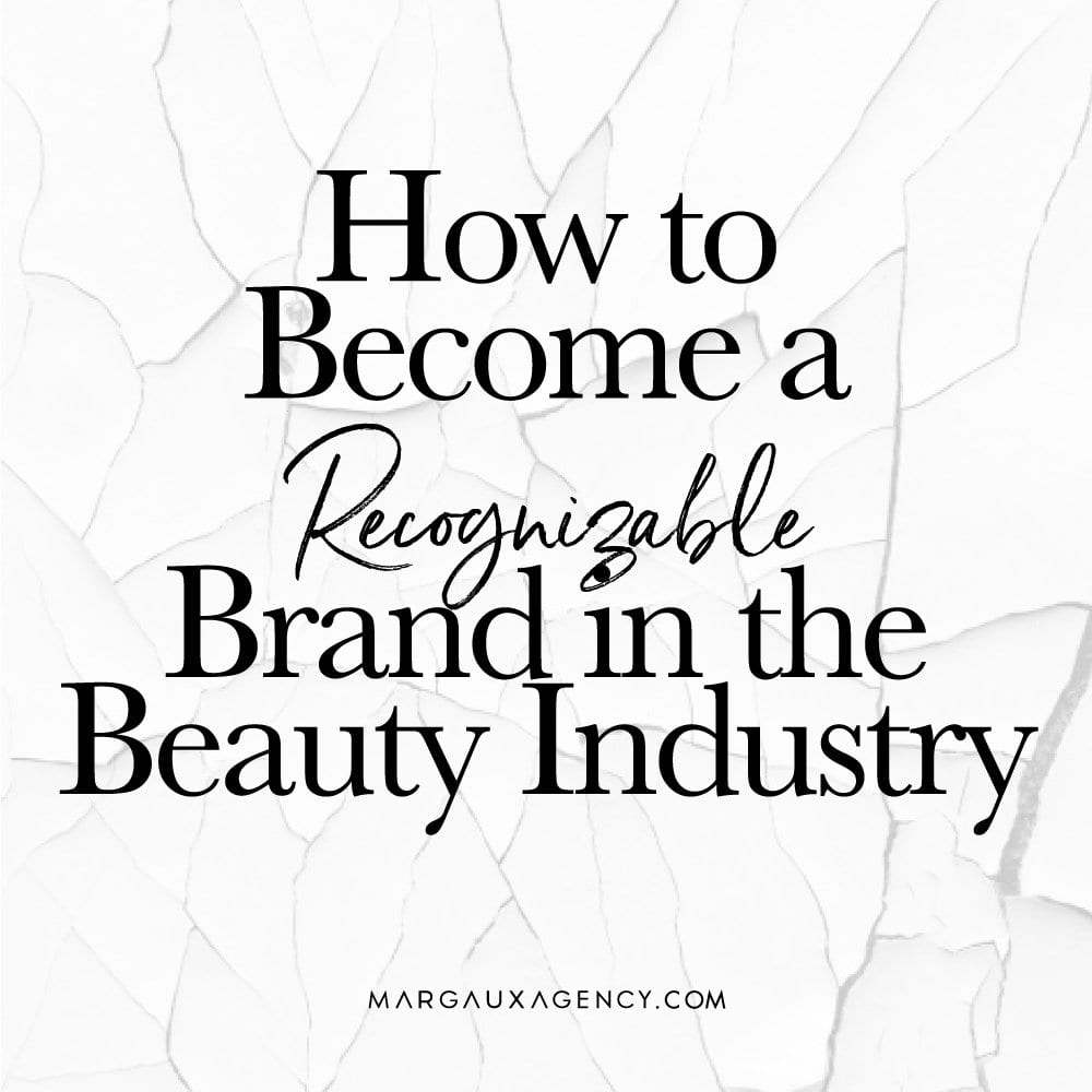 HOW TO BECOME A RECOGNIZABLE BRAND IN THE BEAUTY INDUSTRY_FEATURE