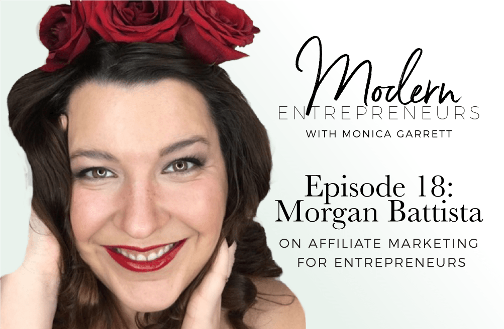 Modern Entrepreneurs Podcast EP18 Morgan Battista on Affiliate Marketing for Entrepreneurs