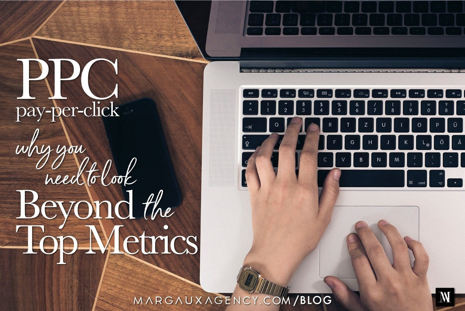 PPC Ads | Look Beyond Top Metrics