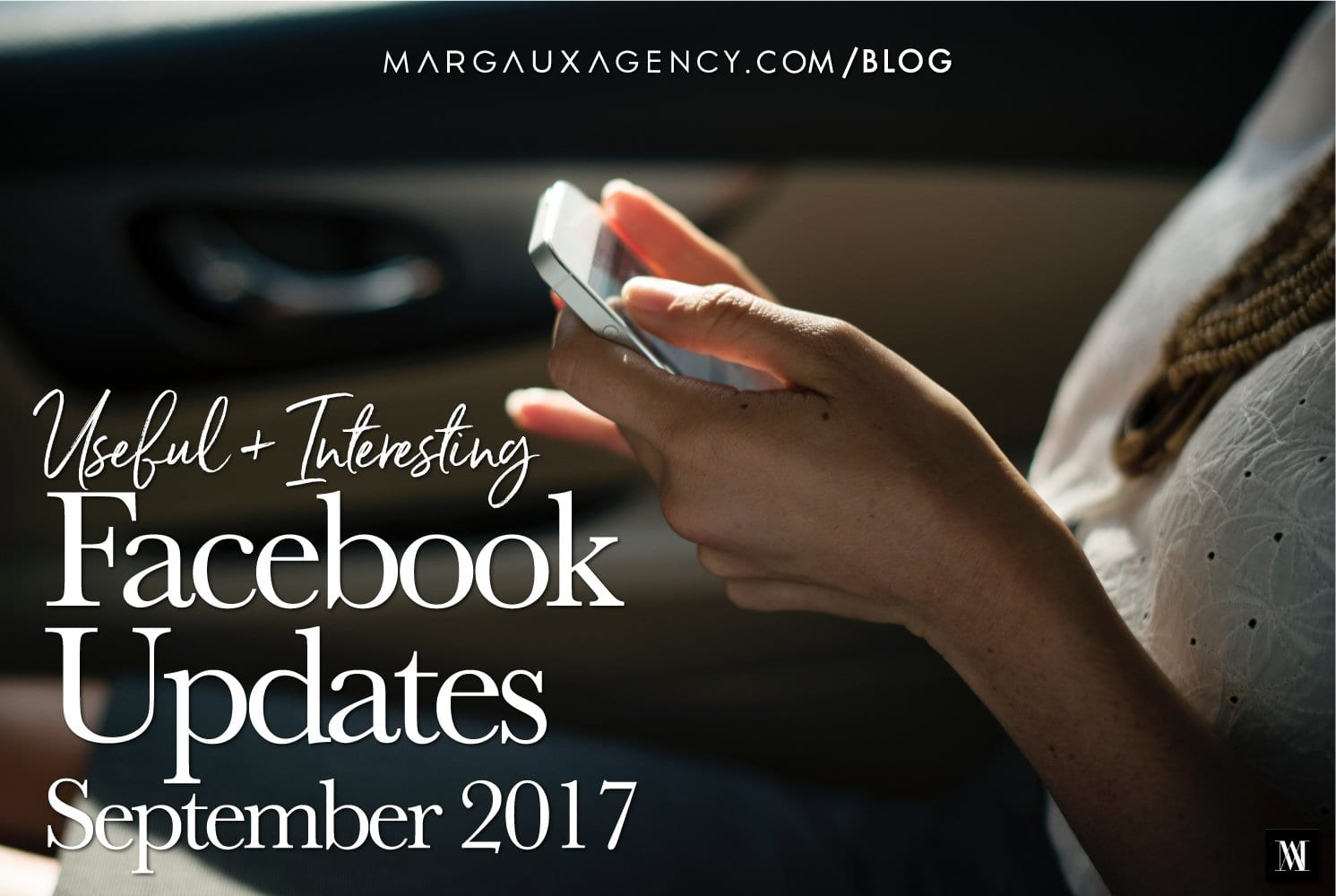 Useful + Interesting Facebook Updates | September 2017