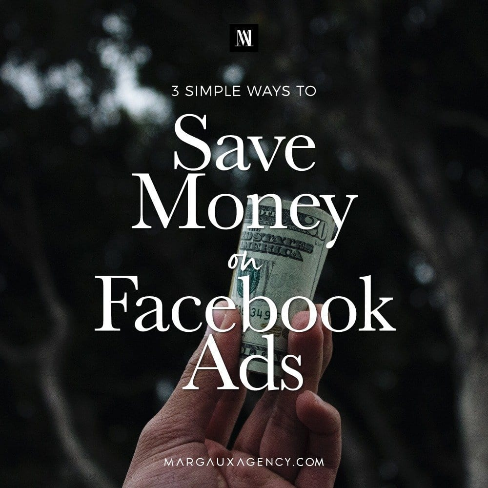 3 Simple Ways to Lower the Cost of Your Facebook Ads