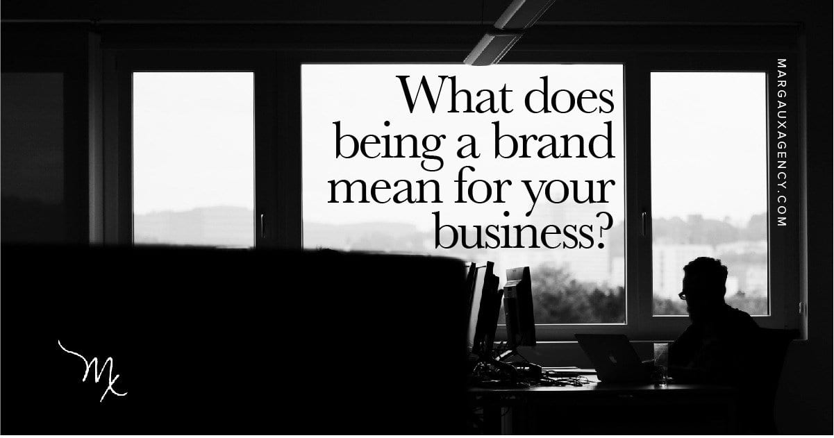 "What does ""Branding"" Entail for Your Business?"